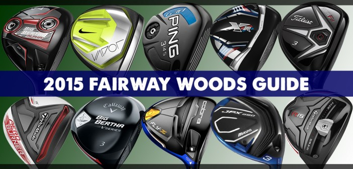 2015 Fairway Woods Guide