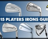 2015 Players Irons Guide