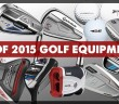 best of 2015 golf equipment