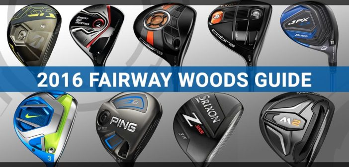 2016 Fairway Woods Guide