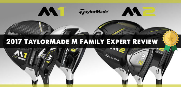 2017 TaylorMade M Family Expert Review