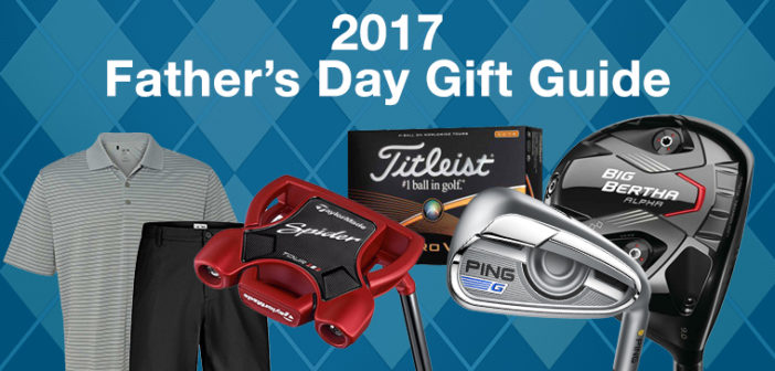 2017 Father's Day Gift Guide For Golfers