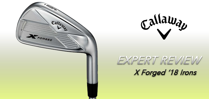 Expert Review Callaway X Forged Irons 2018 Golf Discount Blog