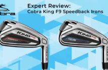 Expert Review: Cobra King F9 Speedback Irons