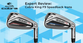 Expert Review: Cobra King F9 Speedback Irons