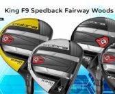 Expert Review: Cobra King F9 Speedback Fairway Woods & Hybrid