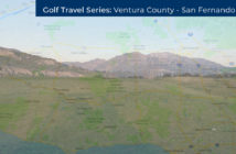 Golf Travel Series: Ventura County - San Fernando Valley