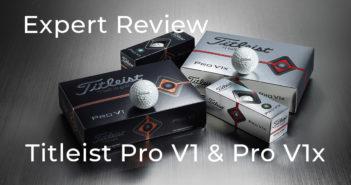 Expert Review: Pro V1 & Pro V1x