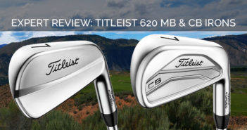 Expert Review: Titleist 620 MB and CB Irons