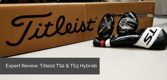 Expert Review: Titleist TS2 & TS3 Hybrids