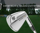 Expert Review: Wilson Staff Model Blades