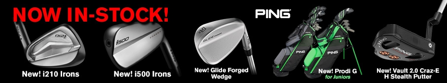 Ping i210 and i500 irons, Ping Glide Forged Wedges and Prodi-G Youth gear
