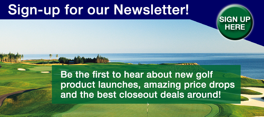 Sign up for the GolfDiscount.com Newsletter!