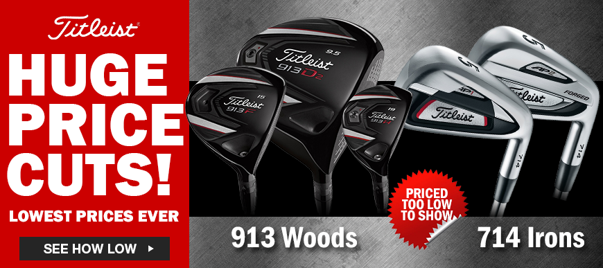 Huge Price Cuts on Titleist 913 and 714